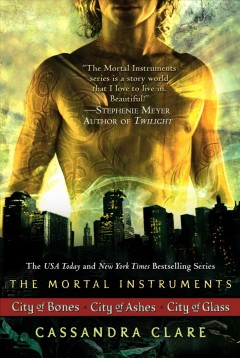 The mortal instruments. [Books 1-3] : City of bones ; City of ashes ; City of glass - Cassandra Clare