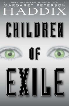 Children of exile - Margaret Peterson Haddix