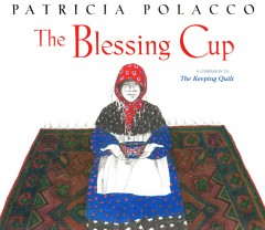 The blessing cup - Patricia Polacco
