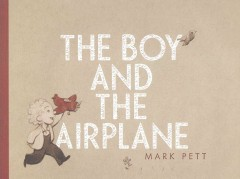 The boy & the airplane - Mark Pett
