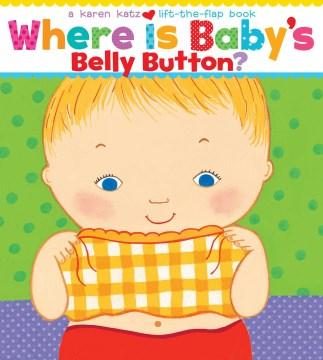 Where is baby's belly button? - Karen Katz