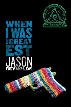When I was the greatest - Jason Reynolds