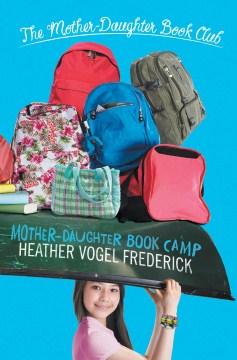 Mother-daughter book camp - Heather Vogel Frederick