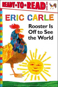 Rooster is off to see the world - Eric Carle