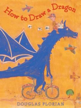 How to draw a dragon - Douglas Florian