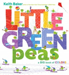 Little green peas : a big book of colors - Keith Baker