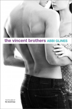 The vincent brothers : The Vincent Boys Series, Book 2. Abbi Glines. - Abbi Glines