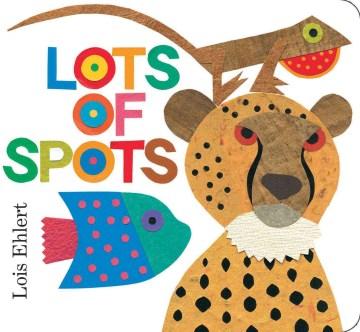 Lots of spots - Lois Ehlert