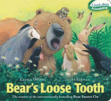 Bear's loose tooth - Karma Wilson