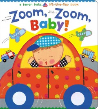 Zoom, zoom, baby! - Karen Katz