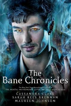 The bane chronicles. Cassandra Clare. - Cassandra Clare