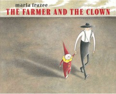 The farmer and the clown - Marla Frazee