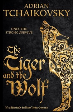 Tiger and the Wolf - Adrian Tchaikovsky