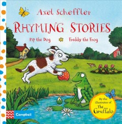 Rhyming stories : Pip the Dog : Freddy the Frog - Axel Scheffler