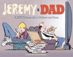 Jeremy & dad : a Zits tribute-ish to fathers and sons - Jerry Scott