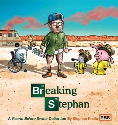 Breaking Stephan : A Pearls Before Swine Collection - Stephan Pastis
