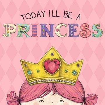 Today I'll be a princess - Paula Croyle