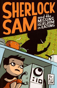 Sherlock Sam and the Missing Heirloom in Katong - A. J Low