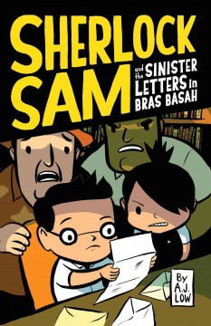 Sherlock Sam and the Sinister Letters in Bras Basah - A. J Low