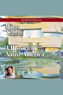 A history of Native America - Ned Blackhawk