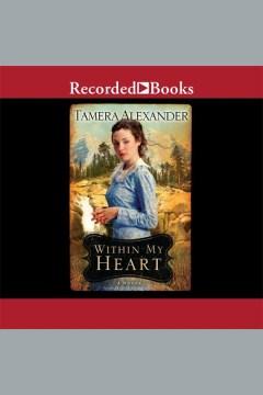 Within my heart - Tamera Alexander