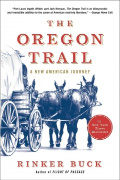 The Oregon Trail : a new American journey - Rinker Buck