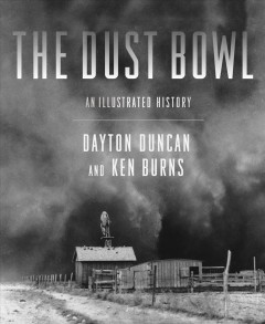 The Dust Bowl : an illustrated history - Dayton Duncan