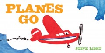 Planes go - Steve Light