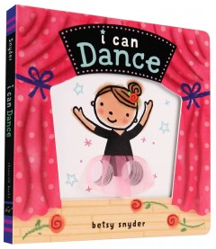 I can dance - Betsy E Snyder