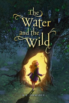 The water and the wild - Katie Ormsbee