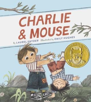 Charlie & Mouse - Laurel Snyder