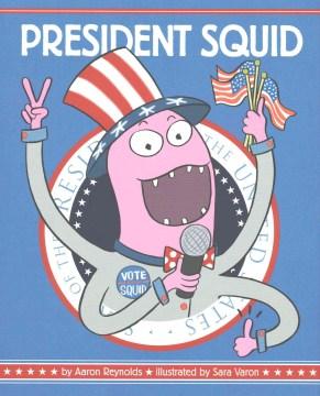 President Squid - Aaron Reynolds