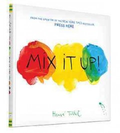 Mix it up! - Hervé Tullet