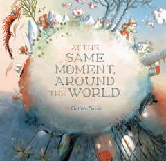 At the same moment, around the world - Clotilde Perrin