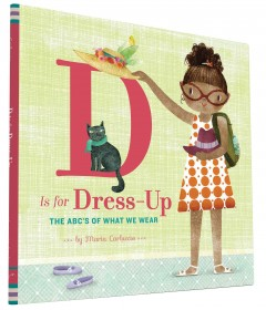 D is for dress-up : the ABCs of what we wear - Maria Carluccio