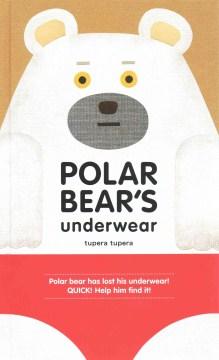 Polar bear's underwear - creator Tupera Tupera (Firm)