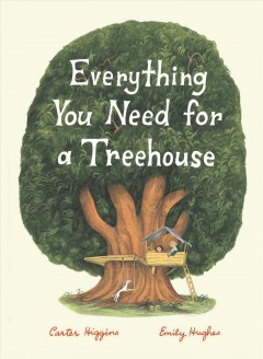 Everything you need for a treehouse - Carter Higgins