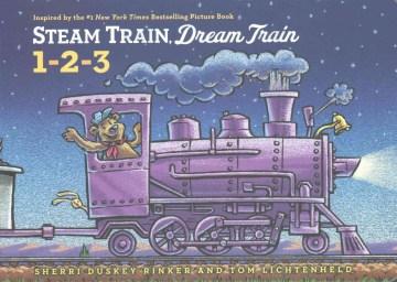 Steam train, dream train 1-2-3 - Sherri Duskey Rinker