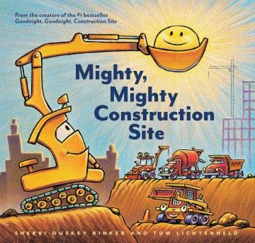 Mighty, mighty construction site - Sherri Duskey Rinker