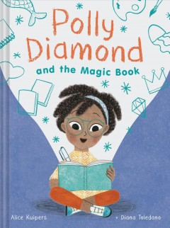 Polly Diamond and the magic book / Alice Kuipers ; Diana Toledano - Alice Kuipers