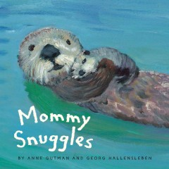 Mommy snuggles - Anne Gutman