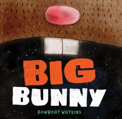 Big Bunny - Rowboat Watkins