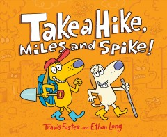 Take a hike, Miles and Spike! - Travis Foster