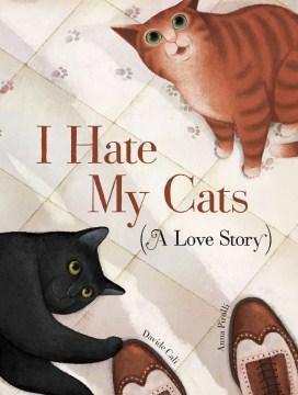 I hate my cats : (a love story) - Davide Calì