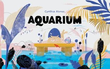 Aquarium - Cynthia Alonso