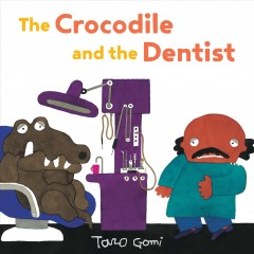 The crocodile and the dentist - Taro Gomi