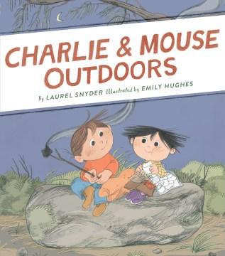 Charlie & Mouse outdoors - Laurel Snyder