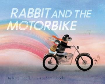 Rabbit and the motorbike - Kate Hoefler