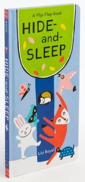 Hide-and-sleep : a flip-flap book - Lizi Boyd