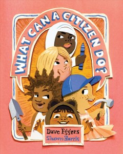 What can a citizen do? - Dave author Eggers